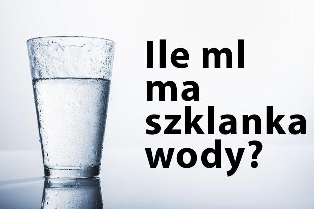 ile ml ma szklanka wody