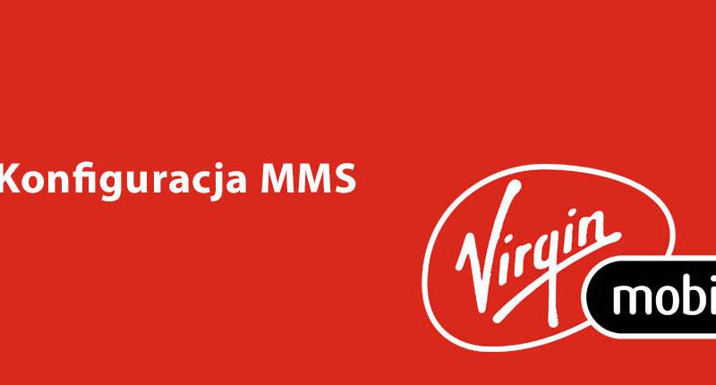 konfiguracja mms virgin mobile